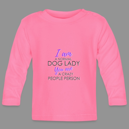 Normal Dog Lady - Baby Long Sleeve T-Shirt