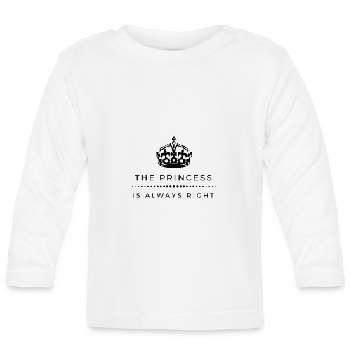 THE PRINCESS IS ALWAYS RIGHT - Baby Langarmshirt