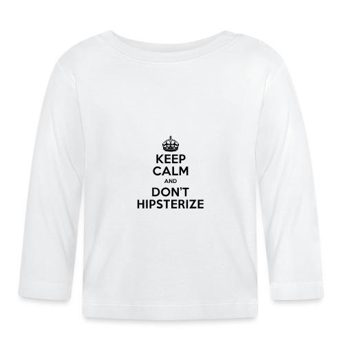 keep calm dont hipsterize - T-shirt manches longues Bébé