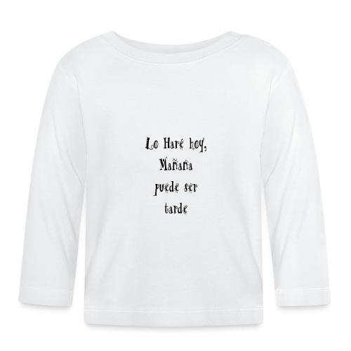 hacer hoy, ahora - Camiseta manga larga bebé