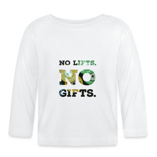 No lifts, no gifts - Baby Langarmshirt