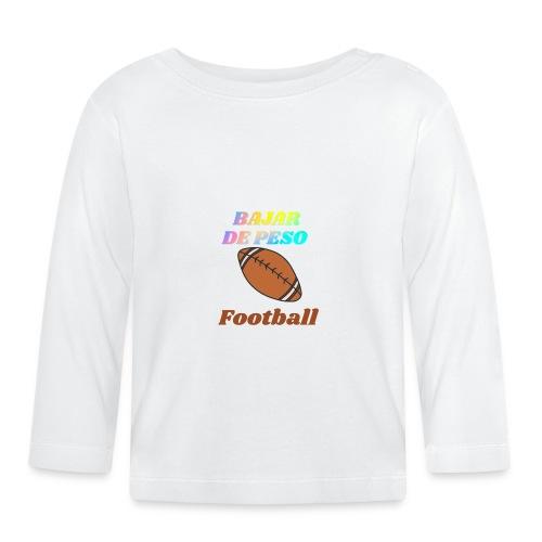 Football para bajar de peso - Camiseta manga larga bebé