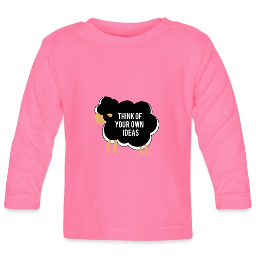 Think of your own idea! - Baby Long Sleeve T-Shirt