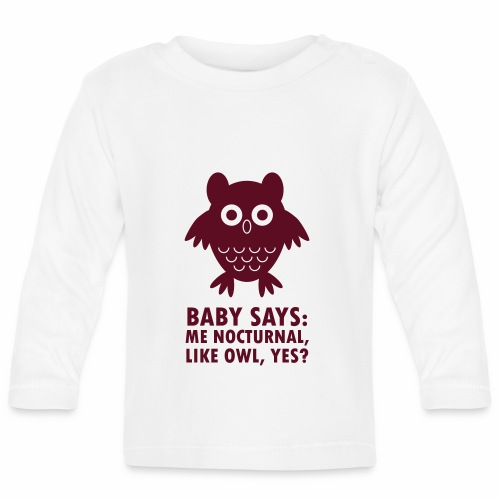 Baby nocturnal, like owl? - Baby Long Sleeve T-Shirt