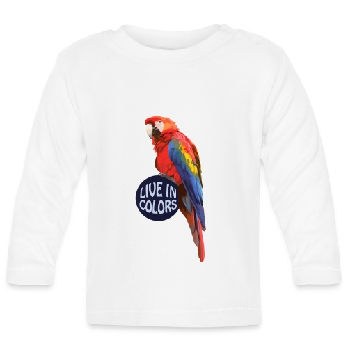 Parrot - Live in colors - Baby Long Sleeve T-Shirt