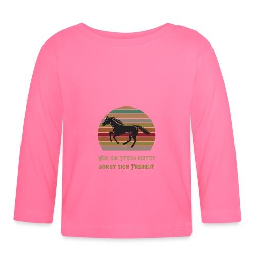 Wer ein Pferd reitet borgt sich Freiheit   Spruch - Baby Langarmshirt