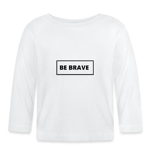 BE BRAVE Tshirt - T-shirt