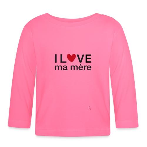 I love ma mère - T-shirt manches longues Bébé