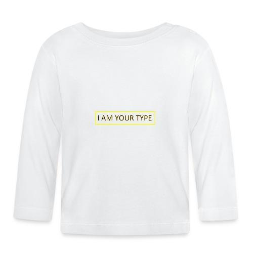 I AM YOUR TYPE - Camiseta manga larga bebé