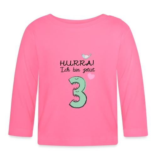 Hurra ich bin jetzt 3 / Geschenk zum 3. Geburtstag - Baby Langarmshirt