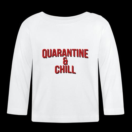 Quarantine & Chill Corona Virus COVID-19 - Baby Langarmshirt