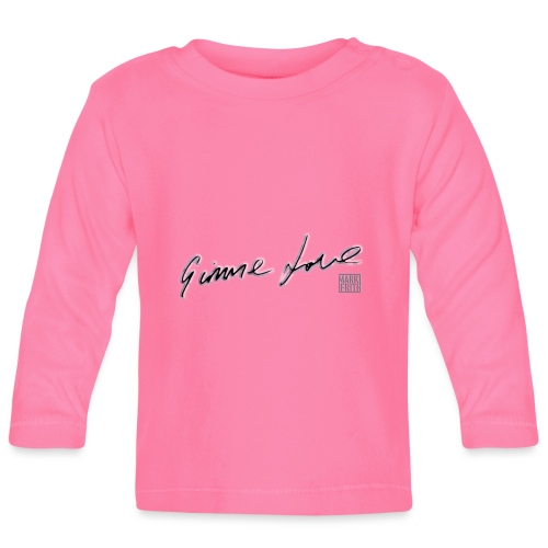 GIMME LOVE range - Baby Long Sleeve T-Shirt