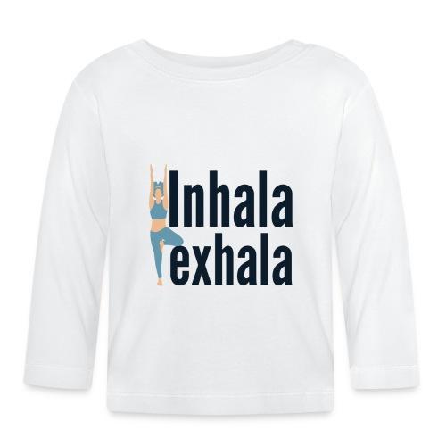 Inhala y exhala - Camiseta manga larga bebé