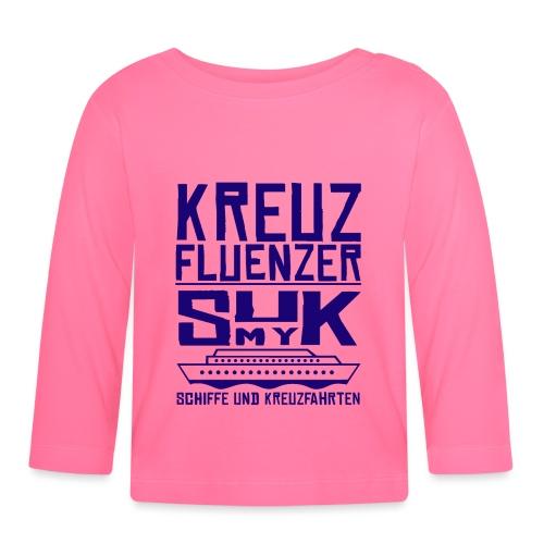 Kreuzfluenzer - SuK my Ship - Baby Langarmshirt
