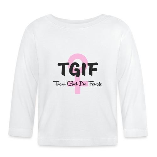 TGIF - dzięki Bogu, jestem kobietą - Koszulka niemowlęca z długim rękawem