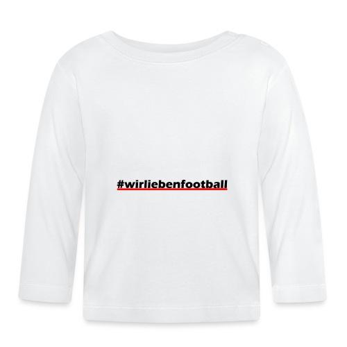 #wirliebenfootball Geschenkidee - Baby Langarmshirt