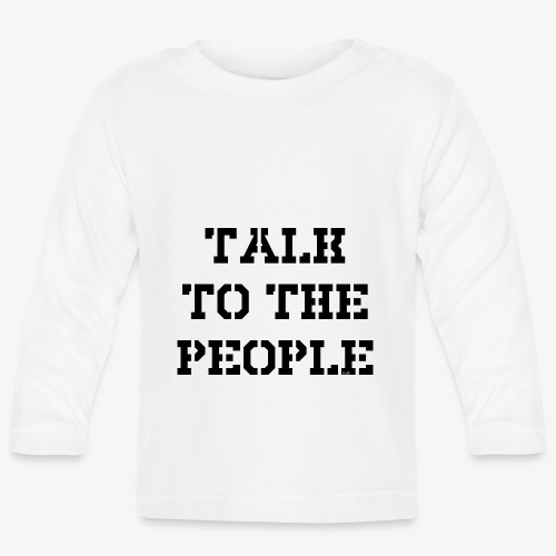 Talk to the people - schwarz - Baby Langarmshirt