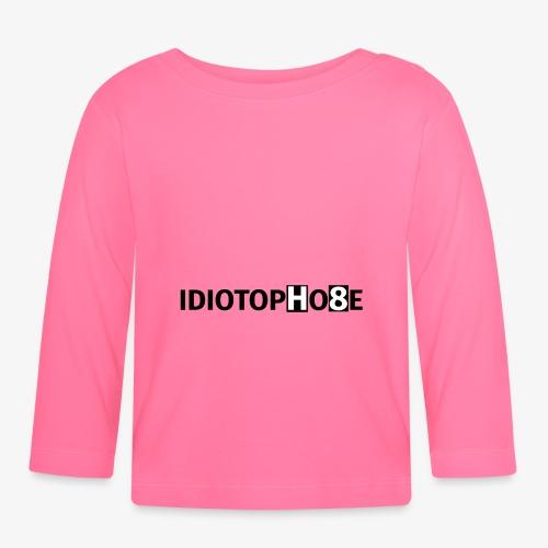 IDIOTOPHOBE1 - Baby Long Sleeve T-Shirt