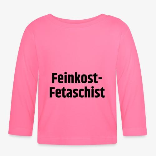 Feinkost-Fetaschist - Baby Langarmshirt