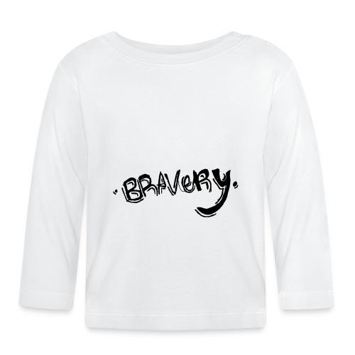 Bravery - Baby Long Sleeve T-Shirt