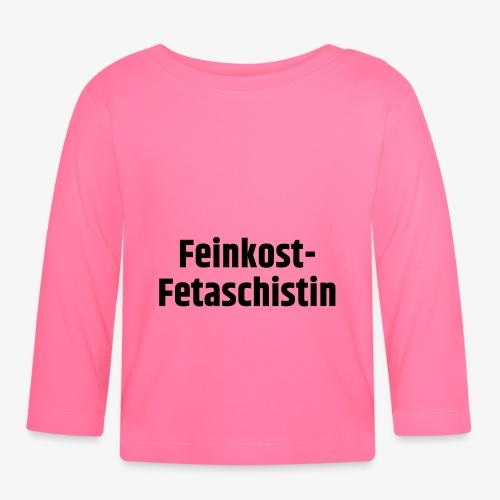Feinkost-Fetaschistin - Baby Langarmshirt