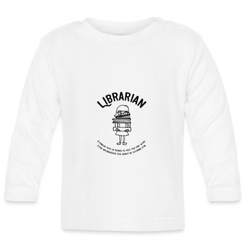 0329 books Funny saying librarian - Baby Long Sleeve T-Shirt