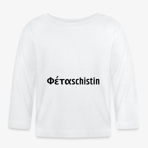 Phetaschistin griechisch - Baby Langarmshirt