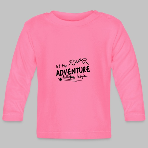 Let the Adventure begin - Baby Long Sleeve T-Shirt