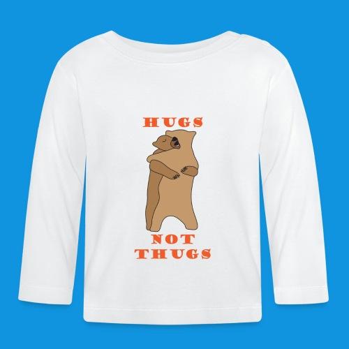 Hugs Not Thugs.png - Baby Long Sleeve T-Shirt