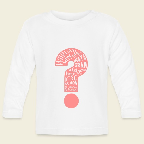 Warum folgen - Design schwarz - Baby Langarmshirt
