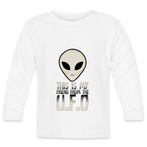 My Friend From The UFO - Baby Long Sleeve T-Shirt