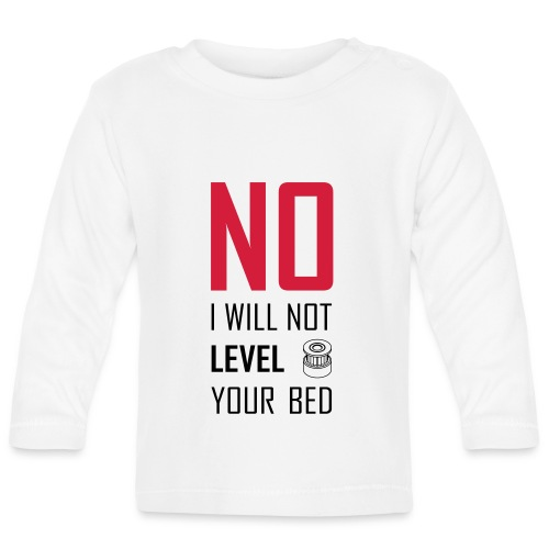 No I will not level your bed (vertical) - Baby Long Sleeve T-Shirt