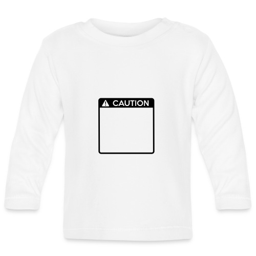 Caution Sign (1 colour) - Baby Long Sleeve T-Shirt