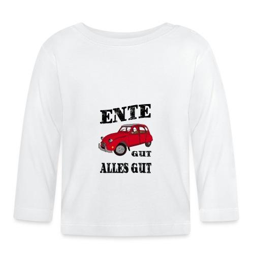 2 CV - ENTE GUT = ALLES GUT - Citroen 2CV - Baby Langarmshirt