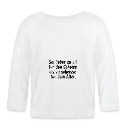 lieder zu alt als zu scheisse - Baby Langarmshirt