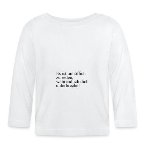 es ist unhoeflich - Baby Langarmshirt