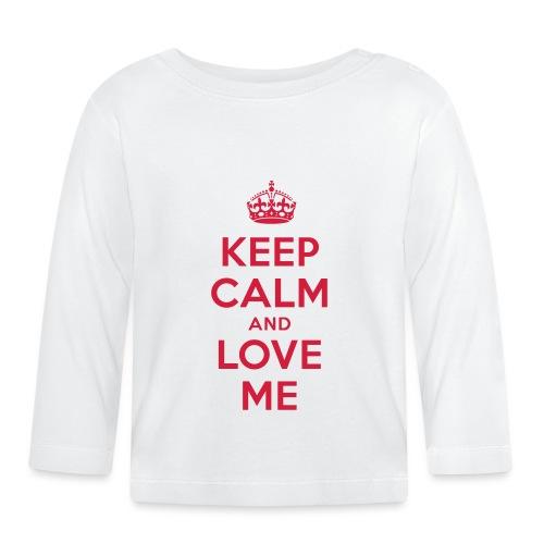 keep calm and love me - Baby Langarmshirt