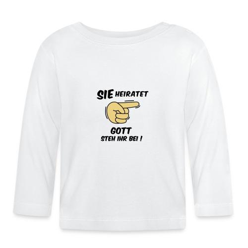 Sie heiratet Gott steh ihr bei! - JGA T-Shirt - Baby Langarmshirt