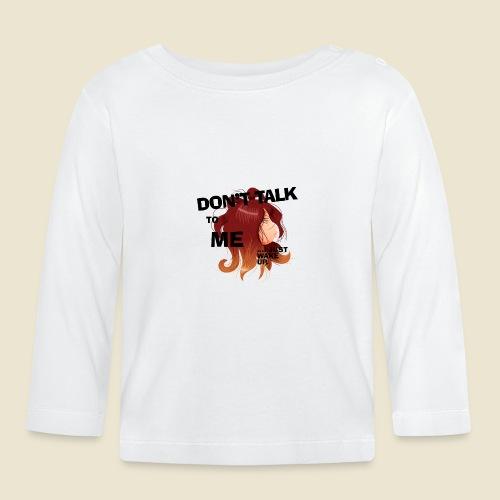 Don't talk to me... - T-shirt manches longues Bébé