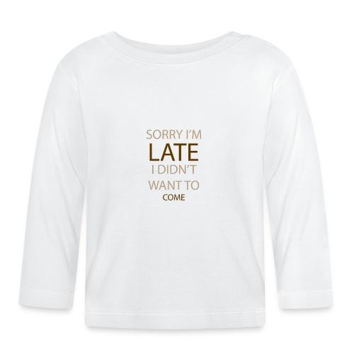 Sorry im late - Langærmet babyshirt