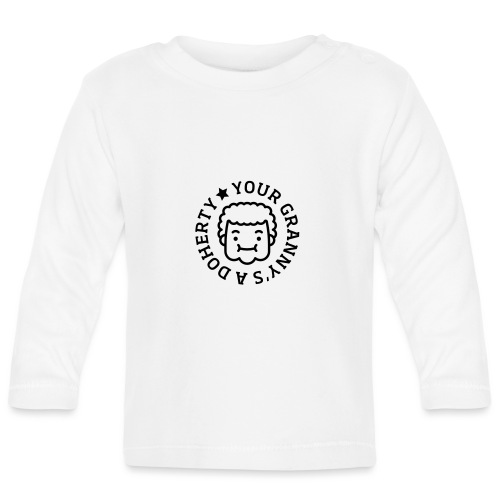 Your Granny's A Doherty - Baby Long Sleeve T-Shirt