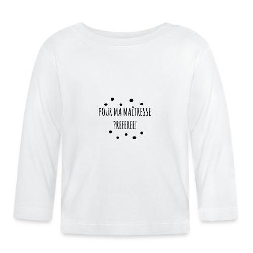 cadeau maîtresse - T-shirt manches longues Bébé