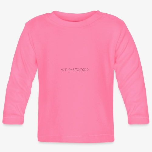 WIFI PASSWORD? - Baby Long Sleeve T-Shirt