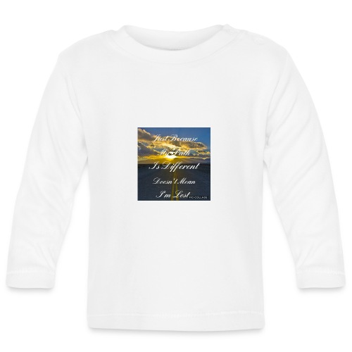 Just because my path - Baby Long Sleeve T-Shirt