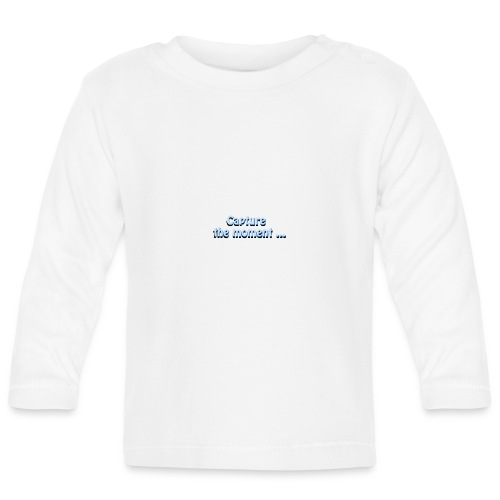 capture the moment photographer`s slogan - Baby Long Sleeve T-Shirt