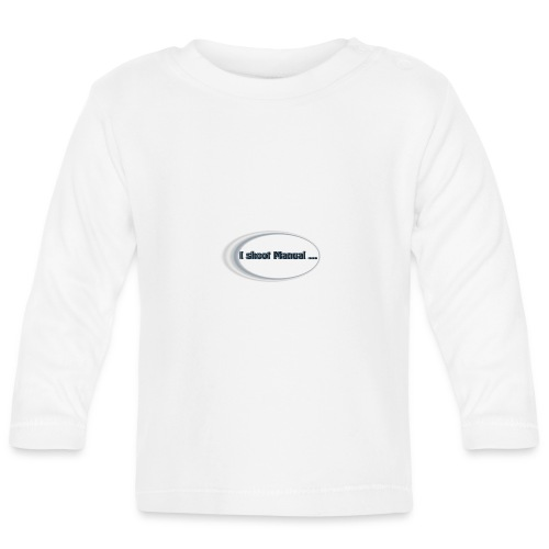 I shoot manual slogan - Baby Long Sleeve T-Shirt