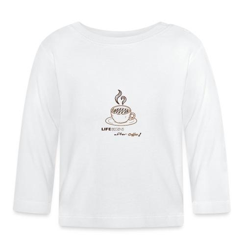 life begins after coffee - T-shirt manches longues Bébé