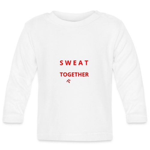Friends that SWEAT together stay TOGETHER - Baby Langarmshirt