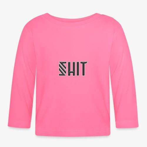 shit - Baby Long Sleeve T-Shirt