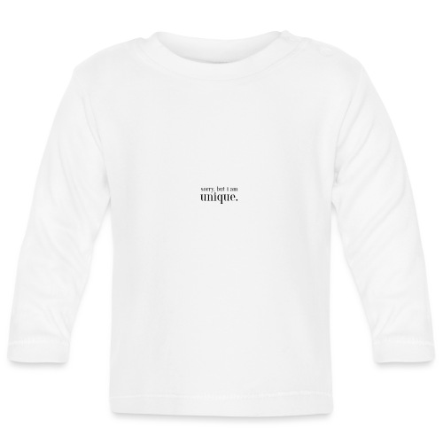 sorry but i am unique Geschenk Idee Simple - Baby Langarmshirt